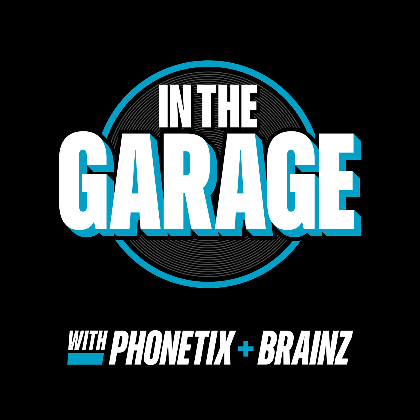 In The Garage With Phonetix and BrainZ